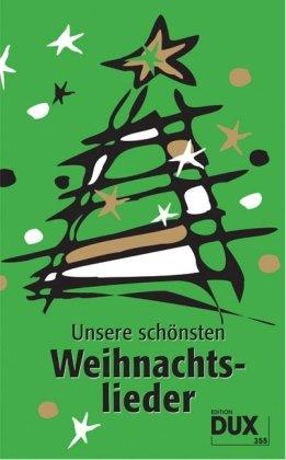 Unsere schönsten Weihnachtslieder: 33 Weihnachtslieder, Buch