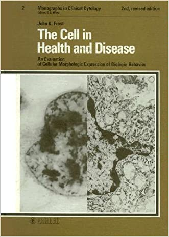 Cell in Health and Disease (Monographs in Clinical Cytology)