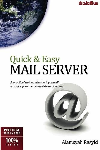 Quick & Easy Mail Server: A practical guide series do it yourself to make your own complete mail server