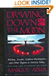 Drawing Down the Moon : Witches, Drui...