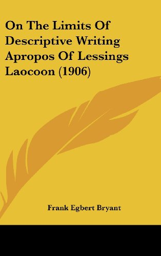 On the Limits of Descriptive Writing Apropos of Lessings Laocoon (1906)