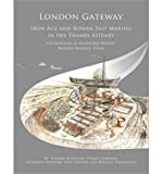 London Gateway: Iron Age and Roman Salt Making in the Thames Estuary, Excavation at Stanford Wharf Nature Reserve, Essex (Hardback) - Common