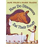 How Do Dinosaurs Eat Their Food? (0439241030) by Jane Yolen