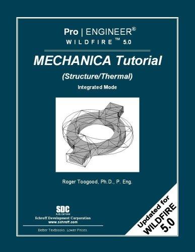 Pro/ENGINEER Wildfire 5.0 Mechanica Tutorial...