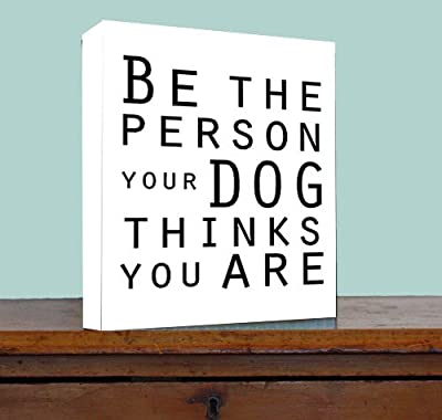 FRAMED CANVAS PRINT Be the person your dog thinks you are printed wall art plaque home decor sayings quotes