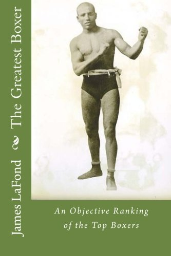 The Greatest Boxer: An Objective Ranking of the Top Boxers