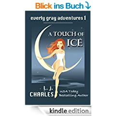 a Touch of Ice (Book 1 Romantic Mystery): The Everly Gray Adventures