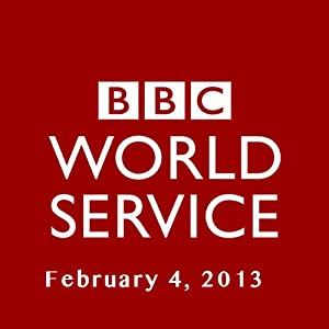 BBC Newshour, February 04, 2013 | [Owen Bennett-Jones, Lyse Doucet, Robin Lustig, Razia Iqbal, James Coomarasamy, Julian Marshall]
