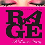 Rage: A Love Story | Julie Anne Peters