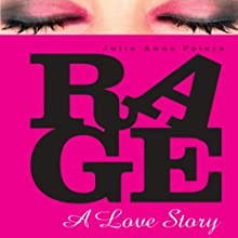 Rage: A Love Story (       UNABRIDGED) by Julie Anne Peters Narrated by Elizabeth Evans
