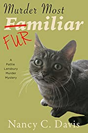 Murder Most Familiar (A Pattie Lansbury Cat Cozy Mystery Series Book 4)