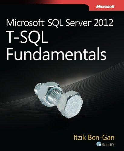 Microsoft SQL Server 2012 T-SQL Fundamentals
