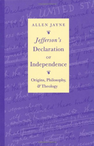 Jefferson's Declaration of Independence: Origins, Philosophy, and Theology