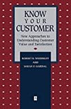 img - for Know Your Customer : New Approaches to Understanding Customer Value and Satisfaction (Paperback)--by Robert Woodruff [1996 Edition] book / textbook / text book