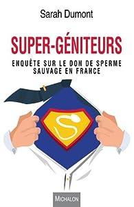 Super-géniteurs par Sarah Dumont