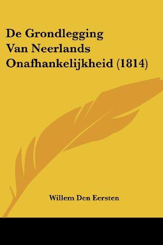 de Grondlegging Van Neerlands Onafhankelijkheid (1814)