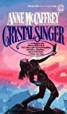 Anne McCaffrey The Crystal Singer Trilogy: Crystal Singer, Killashandra, Crystal Line