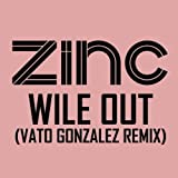 Wile Out (Vato Gonzalez Remix)