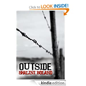 Free Kindle Book: Outside - a post-apocalyptic novel (The Outside Series, Book 1), by Shalini Boland