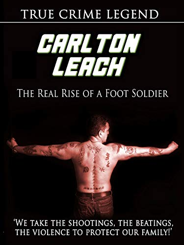 Carlton Leach - Real Rise of a Footsoldier