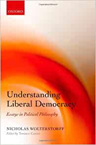 understanding liberal democracy essays in political philosophy Recommended citation kelly sorensen (2013) [review of the book understanding liberal democracy: essays in political philosophy] notre.