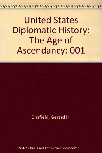 United States Diplomatic History: From Revolution To Empire, Vol. 1 To 1914