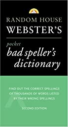 Random House Webster's Pocket Bad Speller's Dictionary: Second Edition (Pocket Reference Guides)