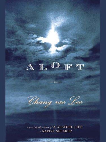 Aloft (Lee, Chang-Rae)