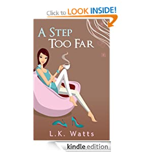 A Step Too Far (A Fun Chick Lit Adventure)