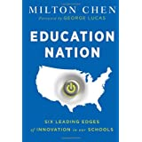 Education Nation: Six Leading Edges of Innovation in our Schools ~ Milton Chen