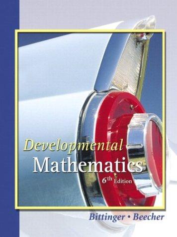 Developmental Mathematics (6th Edition), Marvin L. Bittinger, Judith A. Beecher
