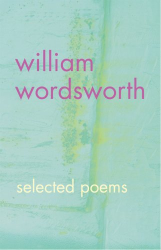 William Wordsworth: Selected Poems, William Wordsworth