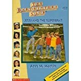 Jessi And The Superbrat (Baby-Sitters Club: Collector's Edition) (0590673955) by Martin, Ann M.