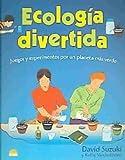 img - for Ecologia divertida / Fun Ecology: Juegos Y Experimentos Por Un Planeta Mas Verde (Spanish Edition) book / textbook / text book