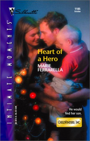 Heart Of A Hero (Childfinders, Inc.) (Silhouette Intimate Moments, No. 1105), MARIE FERRARELLA