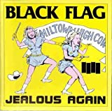 Jealous Again Black Flag