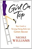 Girl on Top: Your Guide to Turning Dating Rules into Career Success