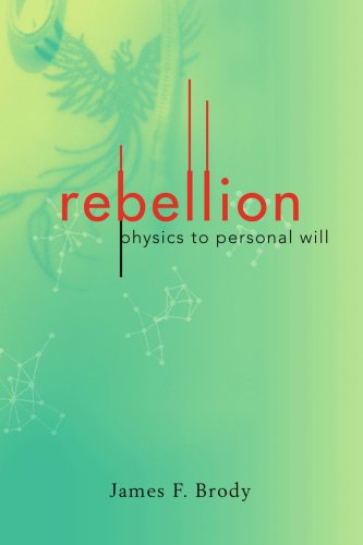 rebellion: physics to personal will