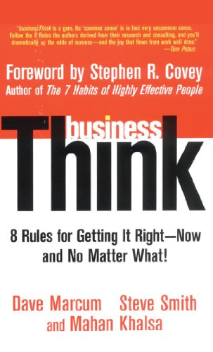 businessThink: Rules for Getting It Right--Now, and No Matter What
