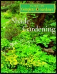 Shade Gardening (Time-Life Complete Gardener) written by Time-Life Books
