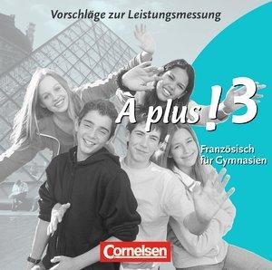 A plus Leistungsmessung 3 Cornelsen Klassenarbeiten Französisch Á plus [CD]