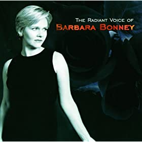 Barbara Bonney - The Radiant Voice of Barbara Bonney
