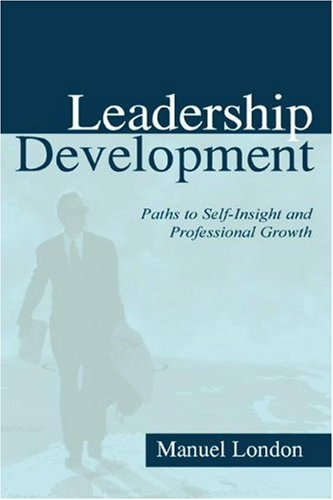 Leadership Development: Paths To Self-insight and Professional Growth (Applied Psychology Series)