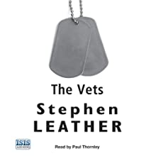 The Vets (       UNABRIDGED) by Stephen Leather Narrated by Paul Thornley