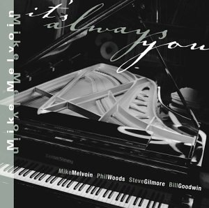 It's Always You by Mike Melvoin and Mike Melvoin / Phil Woods
