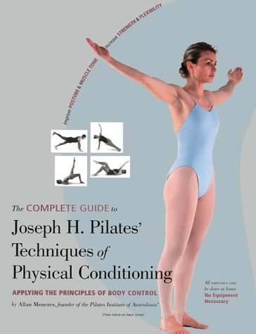 Image for Complete Guide to Joseph H. Pilates Techniques of Physical Conditioning : Applying the Principles of Body Control