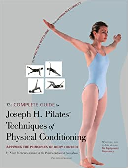the complete guide to joseph h pilates 39 techniques of physical conditioning allan menezes. Black Bedroom Furniture Sets. Home Design Ideas