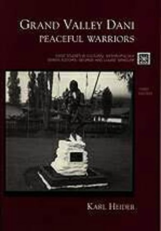 Grand Valley Dani: Peaceful Warriors (Case Studies in Cultural Anthropology)