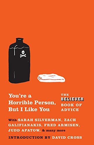Image for You're a Horrible Person, But I Like You: The Believer Book of Advice