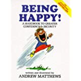 Being Happy!: A Handbook to Greater Confidence and Securityby Andrew Matthews